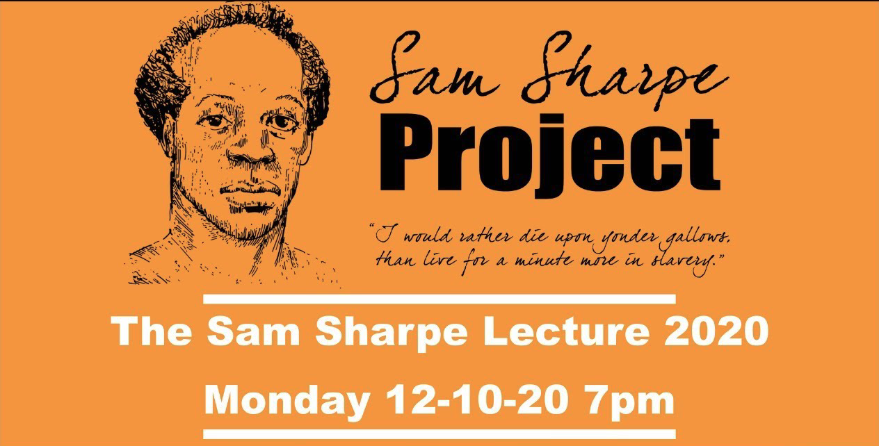 The Sam Sharpe Lecture 2020